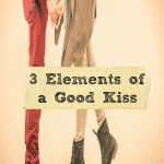 3 Elements of A Good Kiss
