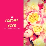 Friday Five Winner Announcement + Some Inspiration